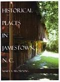 Historical Places in and Around Jamestown, North Carolina