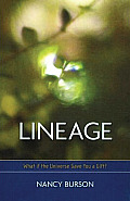 Lineage What If the Universe Gave You a Gift
