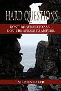 Hard Questions: Don't Be Afraid to Ask...Don't Be Afraid to Answer.