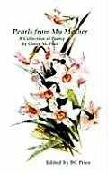 Pearls from My Mother: A Collection of Poetry by Claire M. Price