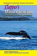 Slapper's Maui Vacation