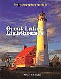 The Photographers' Guide to Great Lakes Lighthouses