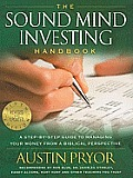 Sound Mind Investing Handbook A Step By Step Guide to Managing Your Money from a Biblical Perspective