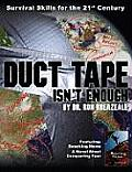 Duct Tape Isn't Enough: Survivial Skills for the 21st Century