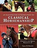 An Illustrated Introduction to Classical Horsemanship: Concepts and Skills from A to Z