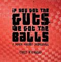 If You Got the Guts, We Got the Balls: A Book about Dodgeball