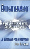 The Enlightenment, What God Told Me After One Million Prayers