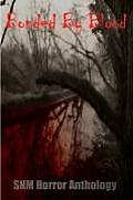Bonded by Blood: Snm Horror Anthology