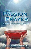 My Passion for Prayer