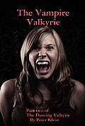 The Vampire Valkyrie Part Two of the Dancing Valkyrie Sagas