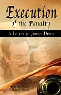 Execution of the Penalty - A Letter to James Dean