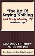 The Art of Saying Nothing and Really Meaning It!