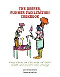 Deeper Funner Facilitation Cookbook