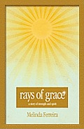 Rays of Grace: A Story of Strength and Spirit