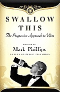Swallow This: The Progressive Approach to Wine