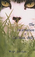 The Incarnation of Catman Billy