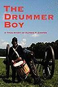 The Drummer Boy a True Story of Alfred F. Cooper