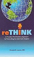 Rethink: A Twenty-First Century Approach to Preventing Societal Catastrophes