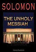 Solomon: The Unholy Messiah