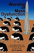 Worship of Mass Dysfunction