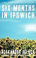 Six Months in Ipswich