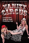 Vanity Circus A Smart Girls Guide to Avoid Publishing Crap