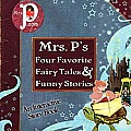 Mrs. P's Four Favorite Fairy Tales &amp; Funny Stories