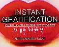 Instant Gratification: 21st Century Art & the Mobile Phone Camera