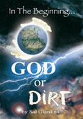 In The Beginning... God or Dirt