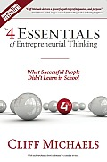 The 4 Essentials of Entrepreneurial Thinking: What Successful People Didn't Learn in School