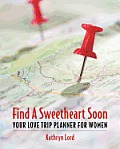 Find a Sweetheart Soon: Your Love Trip Planner for Women