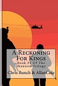A Reckoning For Kings by Mr Chris Bunch