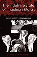 The Indefinite State of Imaginary Morals Signed Edition