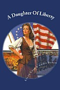 A Daughter Of Liberty by Mr Allan Cole