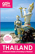 Go! Girl Guides: Thailand: A Woman's Guide to Traveling in Thailand (Go! Girl Guides)