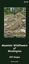 Mountain Wildflowers of Washington: 265 Images