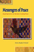 Messengers of Peace: Inspiring Stories of Africans Creating Peace