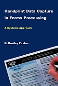 Handprint Data Capture in Forms Processing: A Systems Approach