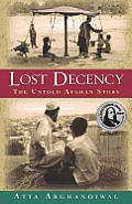 Lost Decency: The Untold Afghan Story