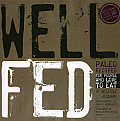 Well Fed: Paleo Recipes for People Who Love to Eat Cover