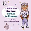 U Nooo Tito, Boy Hero, Says No to Strangers