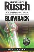 Blowback: A Retrieval Artist Novel by Kristine Kathryn Rusch