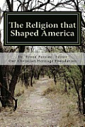 The Religion That Shaped America
