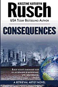 Consequences: A Retrieval Artist Novel by Kristine Kathryn Rusch