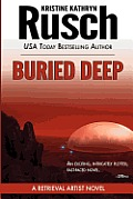 Buried Deep: A Retrieval Artist Novel by Kristine Kathryn Rusch