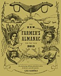 The 2013 New Farmer's Almanac: An Entertaining Collection of Practical Advice for Farmers and Other Patriots