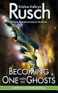 Becoming One With The Ghosts: A Diving Universe Novella by Kristine Kathryn Rusch