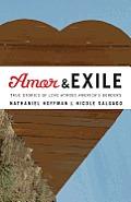 Amor & Exile True Stories of Love Across Americas Borders