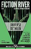 Fiction River: Universe Between by Dean Wesley Smith