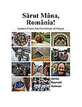 Sarut Mana Romania Letters From The Frontlines of Peace